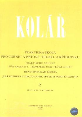 Praktická škola pro cornet á pistons, trubku a křídlovku 2 - Kolář Jaroslav