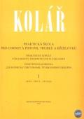 Praktická škola pro cornet á pistons, trubku a křídlovku 1 - Kolář Jaroslav