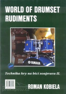 World of drumset rudiments - technika hry na bicí soupravu II - Kobiela Roman