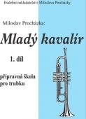 Mladý kavalír 1. díl - přípravná škola pro trubku - Procházka M.