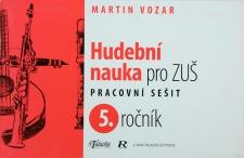 Hudební nauka pro ZUŠ Pracovní sešit 5. ročník - Vozar Martin