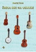 Škola hry na ukulele + CD - Šárek Ondřej